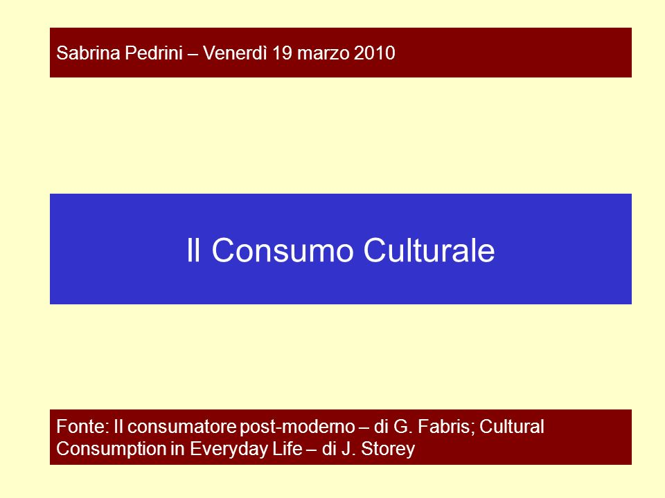 Il Consumo Culturale Sabrina Pedrini – Venerdì 19 marzo 2010