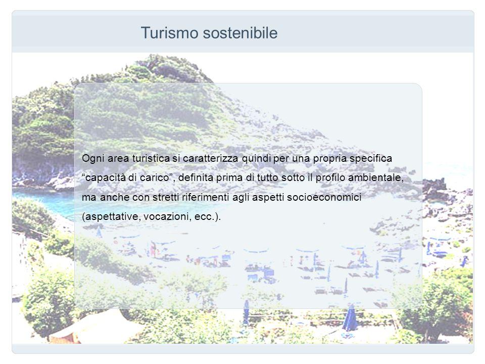 Turismo sostenibile Ogni area turistica si caratterizza quindi per una propria specifica.