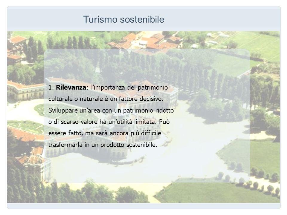 Turismo sostenibile 1. Rilevanza: l'importanza del patrimonio