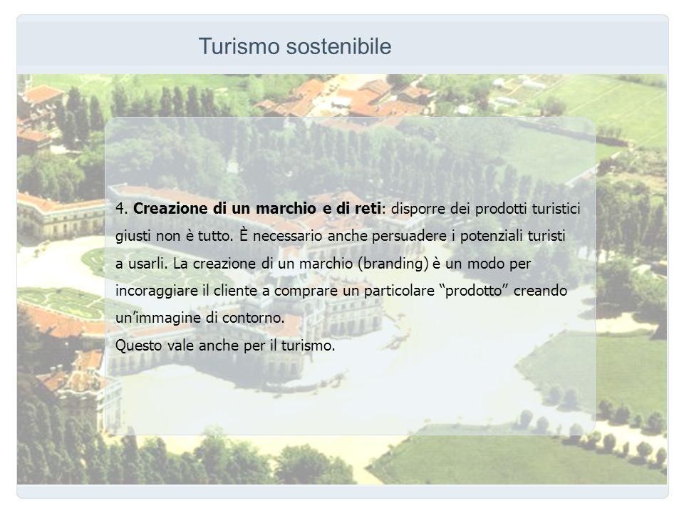 Turismo sostenibile 4. Creazione di un marchio e di reti: disporre dei prodotti turistici.