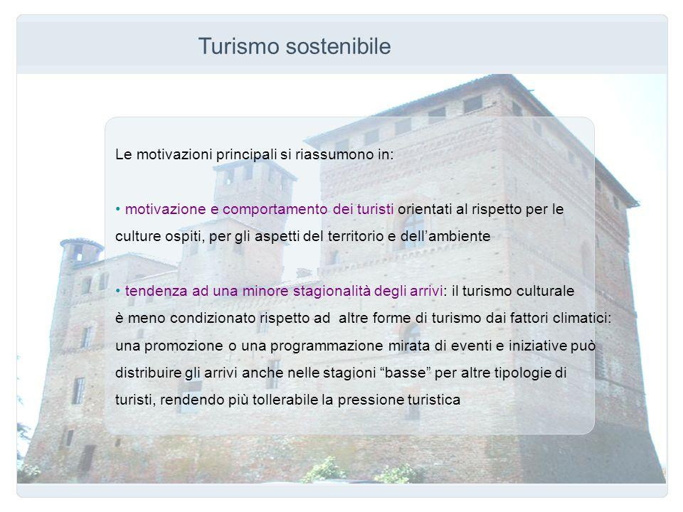 Turismo sostenibile Le motivazioni principali si riassumono in: