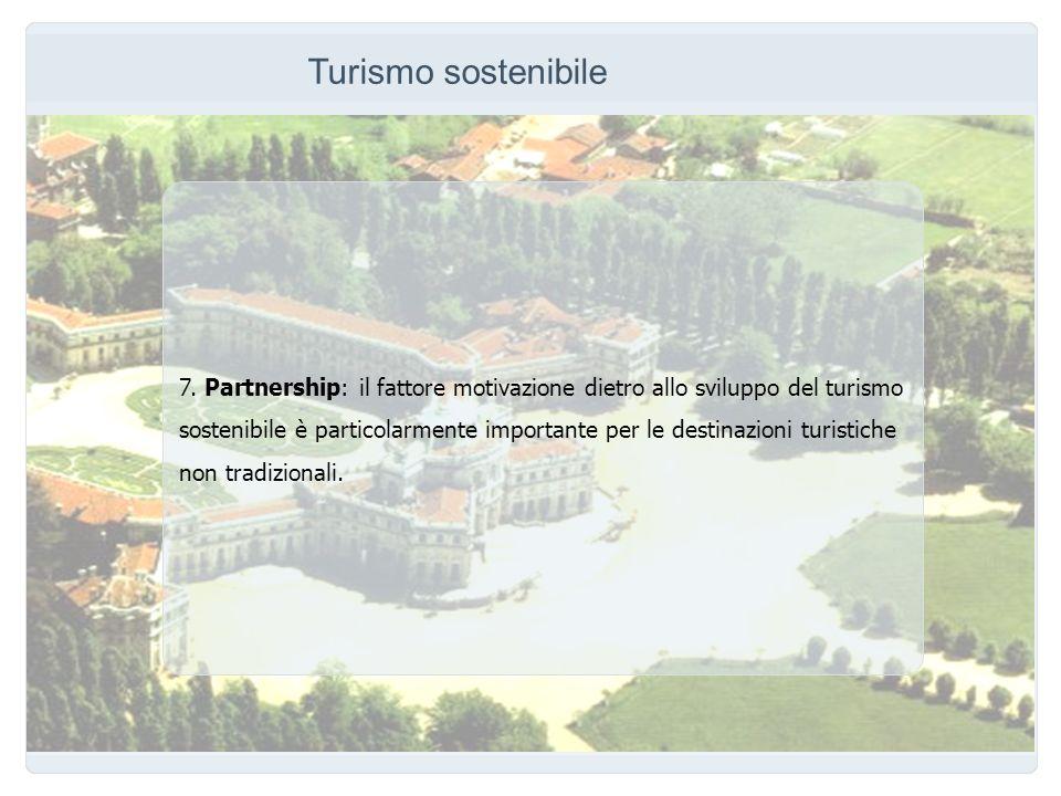 Turismo sostenibile 7. Partnership: il fattore motivazione dietro allo sviluppo del turismo.