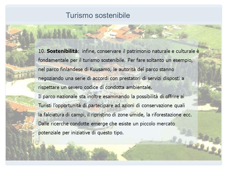Turismo sostenibile 10. Sostenibilità: infine, conservare il patrimonio naturale e culturale è.