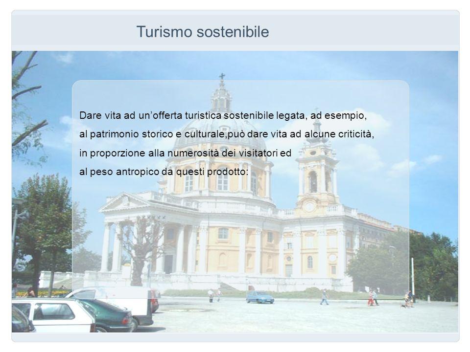 Turismo sostenibile Dare vita ad un'offerta turistica sostenibile legata, ad esempio,