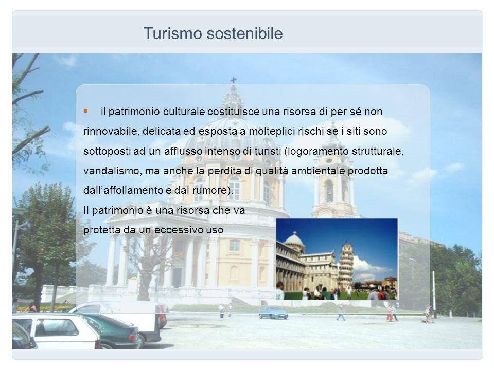 Turismo sostenibile il patrimonio culturale costituisce una risorsa di per sé non.