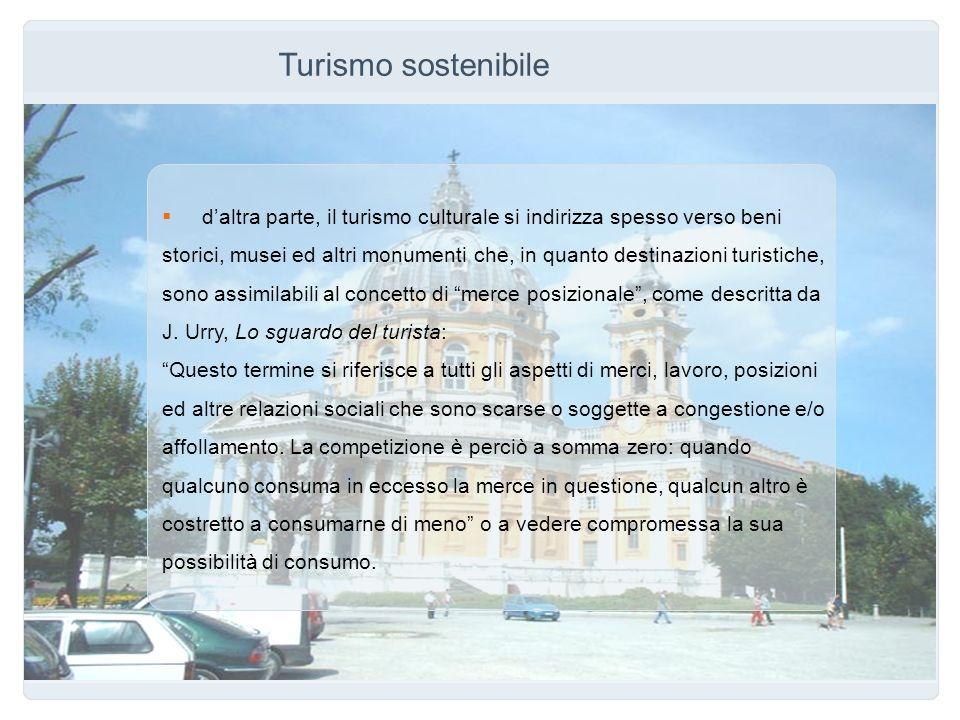 Turismo sostenibile d'altra parte, il turismo culturale si indirizza spesso verso beni.
