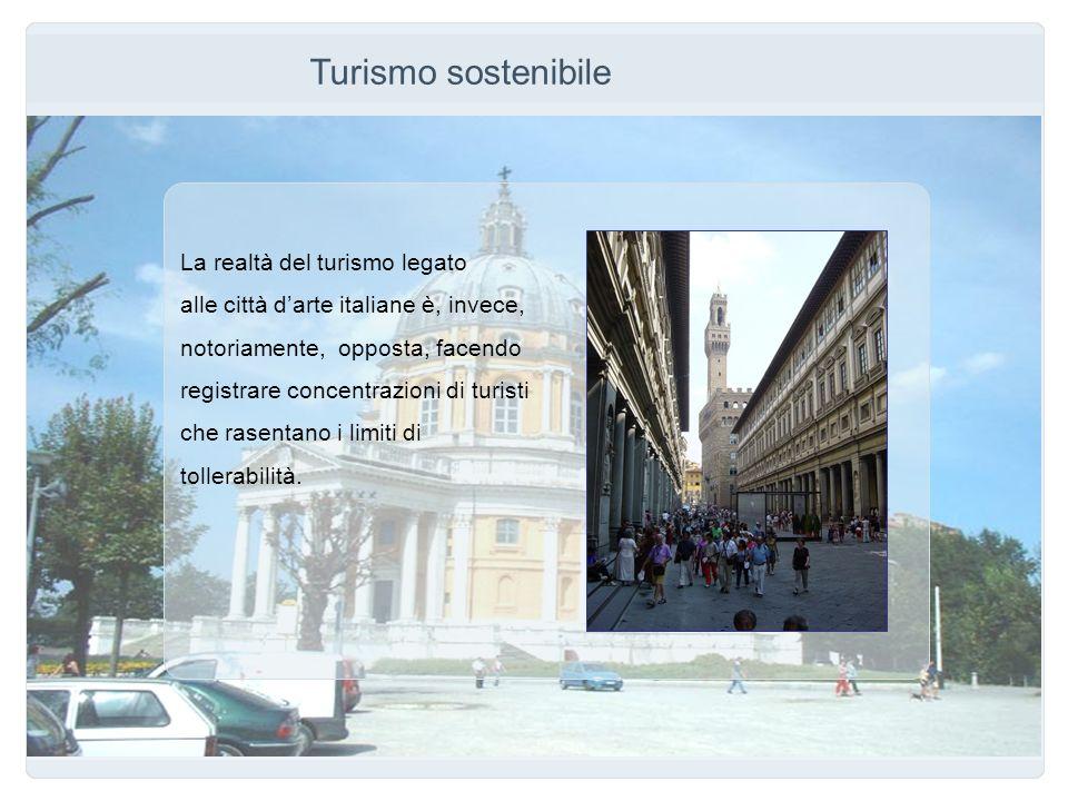 Turismo sostenibile La realtà del turismo legato
