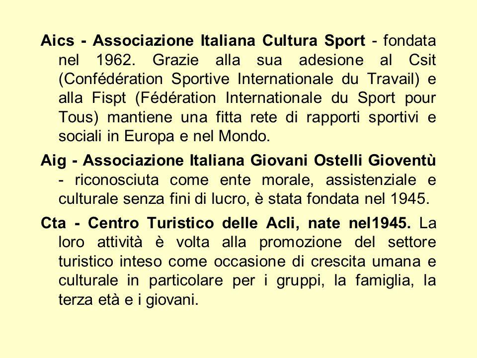Aics - Associazione Italiana Cultura Sport - fondata nel 1962