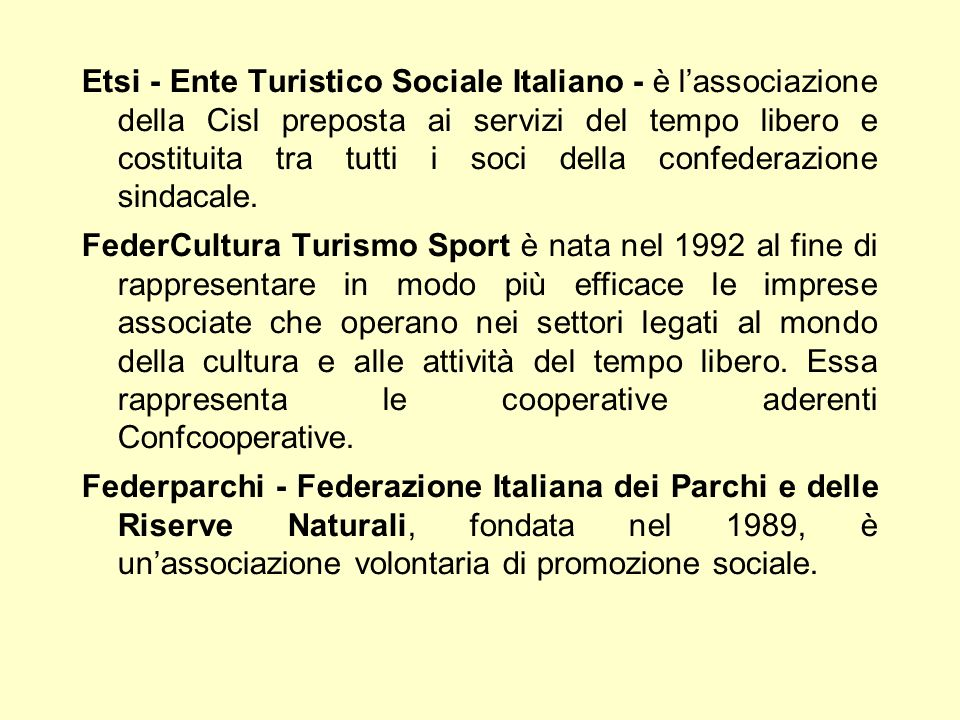 Etsi - Ente Turistico Sociale Italiano - è l'associazione della Cisl preposta ai servizi del tempo libero e costituita tra tutti i soci della confederazione sindacale.