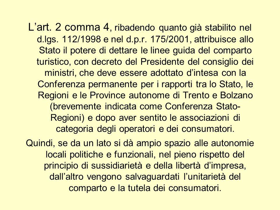 L'art. 2 comma 4, ribadendo quanto già stabilito nel d. lgs