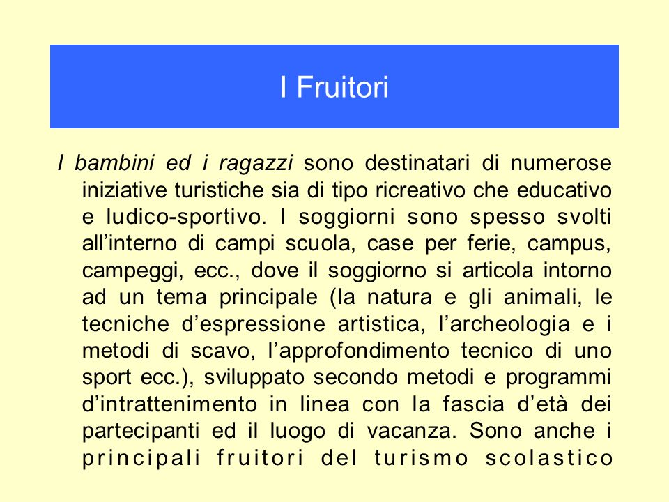 I Fruitori