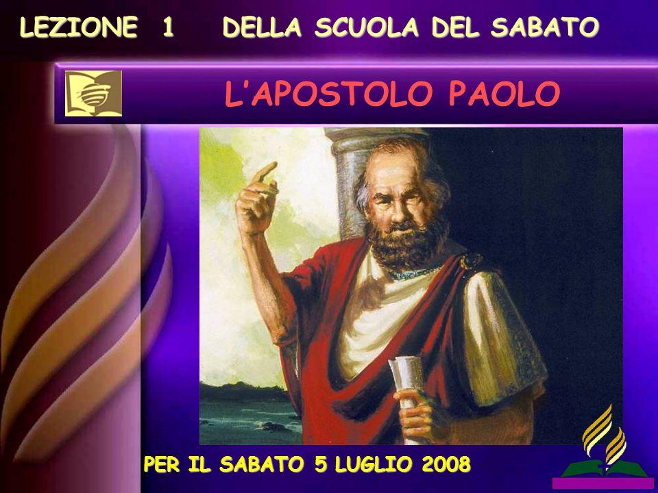 L'APOSTOLO PAOLO LEZIONE 1 DELLA SCUOLA DEL SABATO