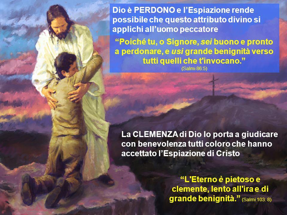 Dio è PERDONO e l'Espiazione rende possibile che questo attributo divino si applichi all'uomo peccatore