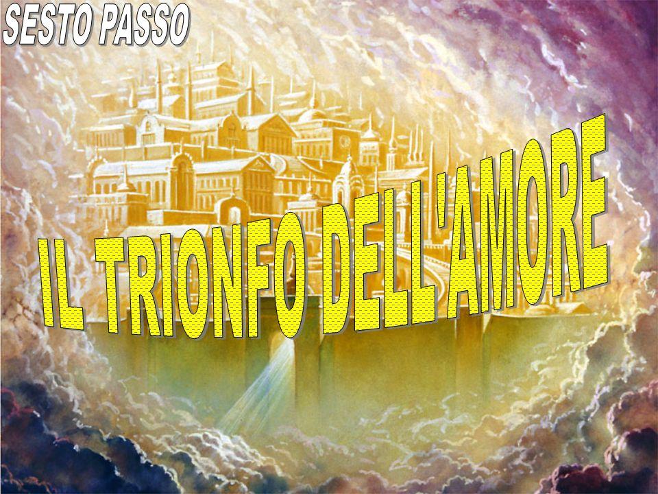 SESTO PASSO IL TRIONFO DELL AMORE