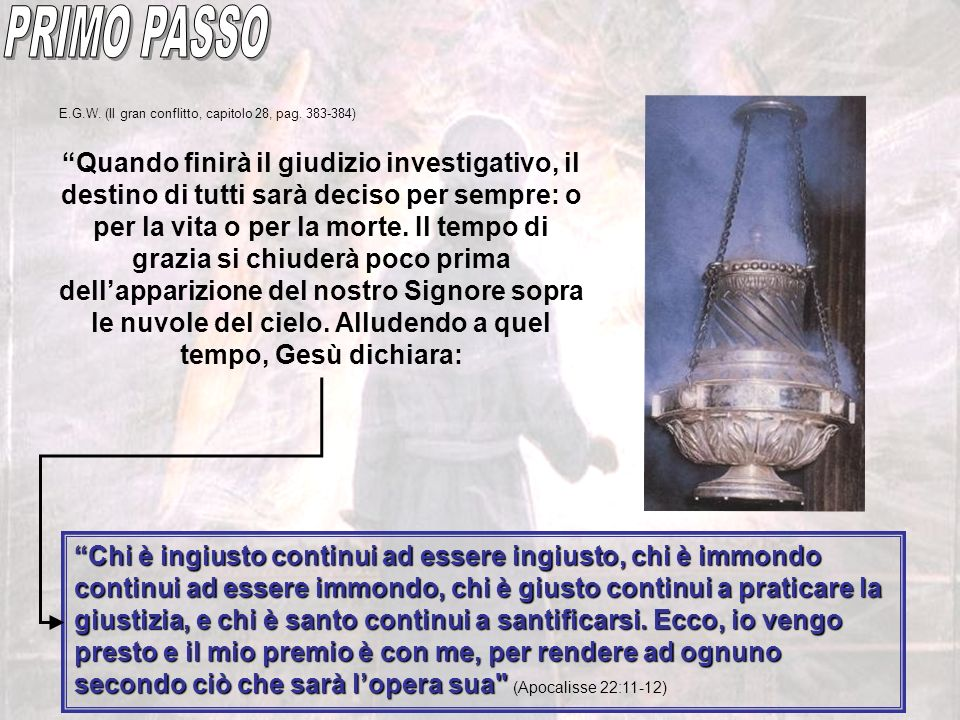 PRIMO PASSO E.G.W. (Il gran conflitto, capitolo 28, pag. 383-384)