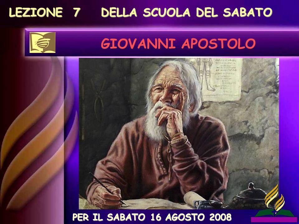 GIOVANNI APOSTOLO LEZIONE 7 DELLA SCUOLA DEL SABATO