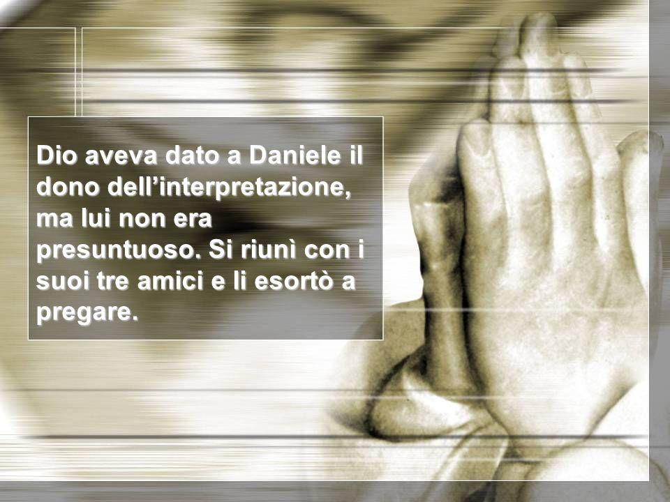 Dio aveva dato a Daniele il dono dell'interpretazione, ma lui non era presuntuoso.