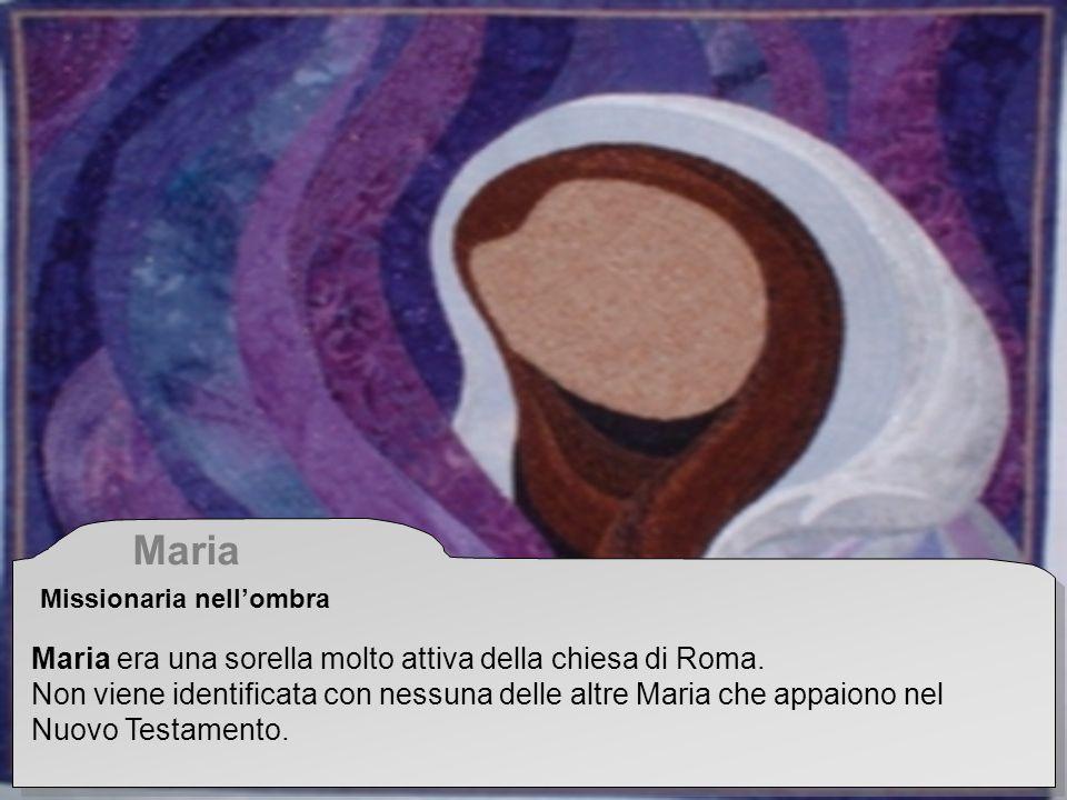 Maria Maria era una sorella molto attiva della chiesa di Roma.