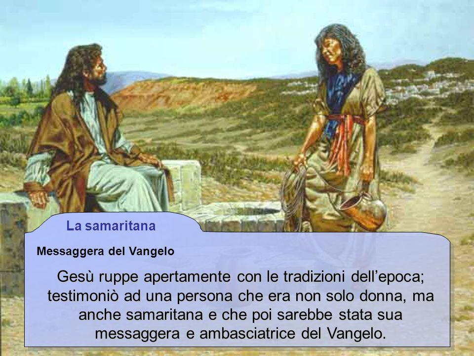 La samaritana Messaggera del Vangelo.
