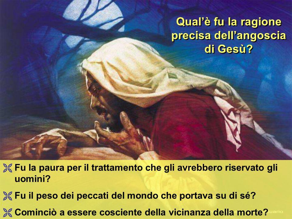 Qual'è fu la ragione precisa dell'angoscia di Gesù