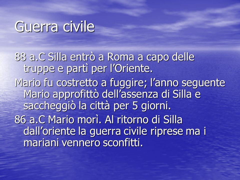 Guerra civile 88 a.C Silla entrò a Roma a capo delle truppe e partì per l'Oriente.