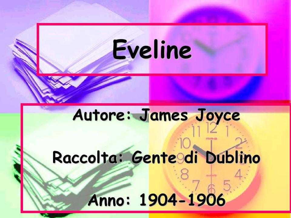 Autore: James Joyce Raccolta: Gente di Dublino Anno: 1904-1906