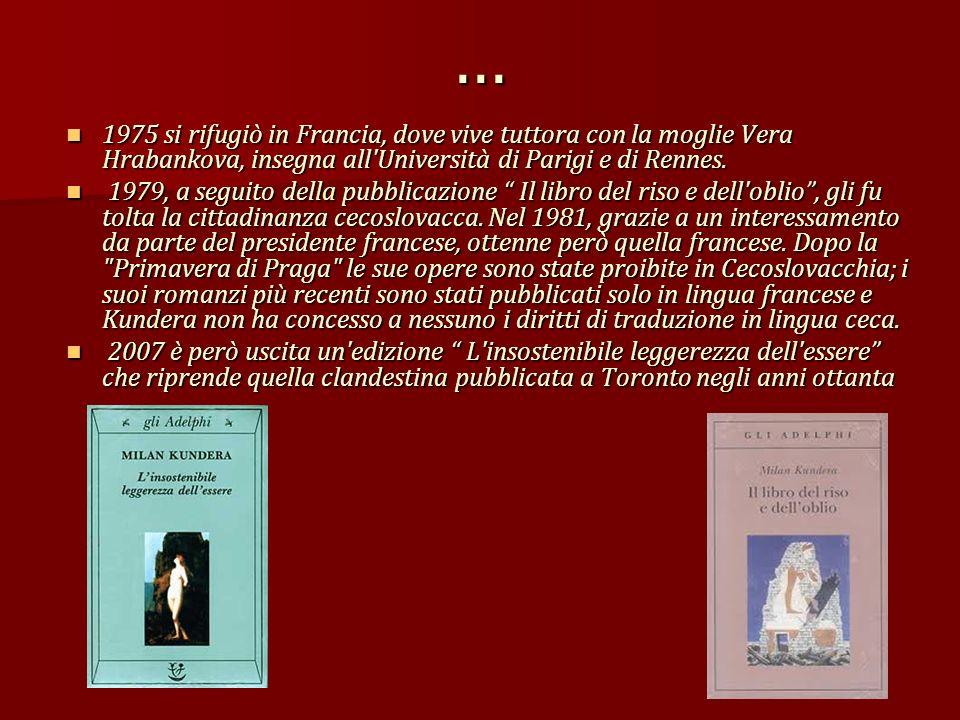 ... 1975 si rifugiò in Francia, dove vive tuttora con la moglie Vera Hrabankova, insegna all Università di Parigi e di Rennes.
