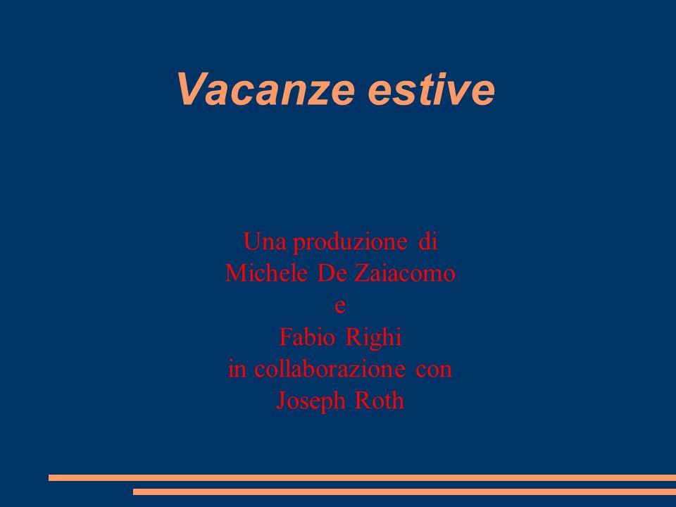 Vacanze estive Una produzione di Michele De Zaiacomo e Fabio Righi