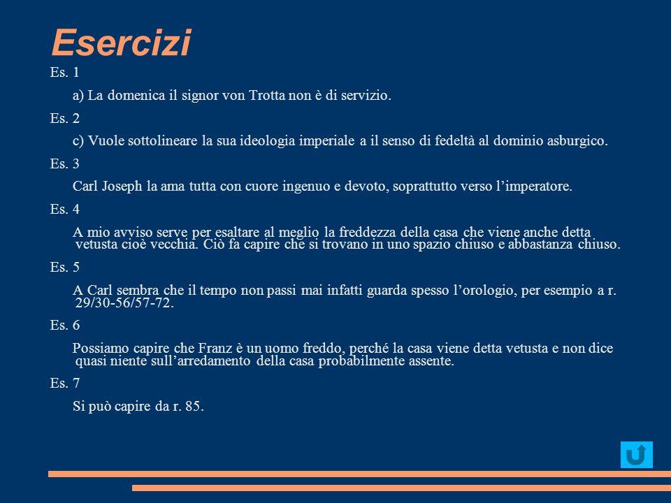 Esercizi Es. 1 a) La domenica il signor von Trotta non è di servizio.