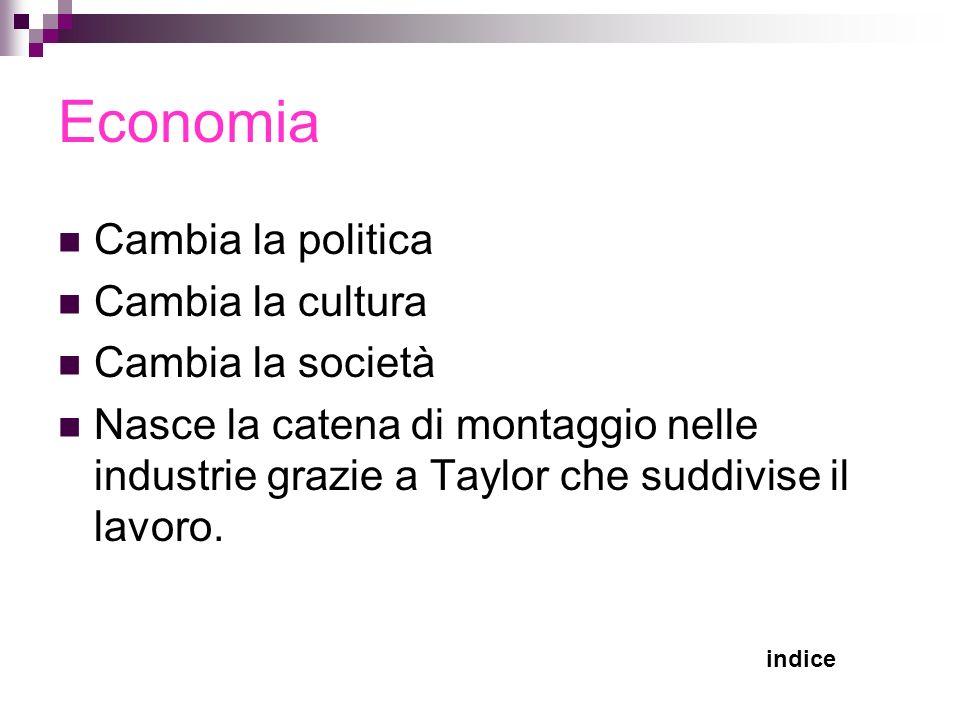 Economia Cambia la politica Cambia la cultura Cambia la società