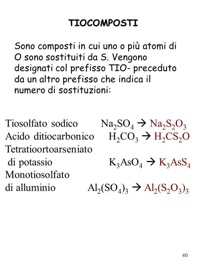 Tiosolfato sodico Na2SO4  Na2S2O3 Acido ditiocarbonico H2CO3  H2CS2O