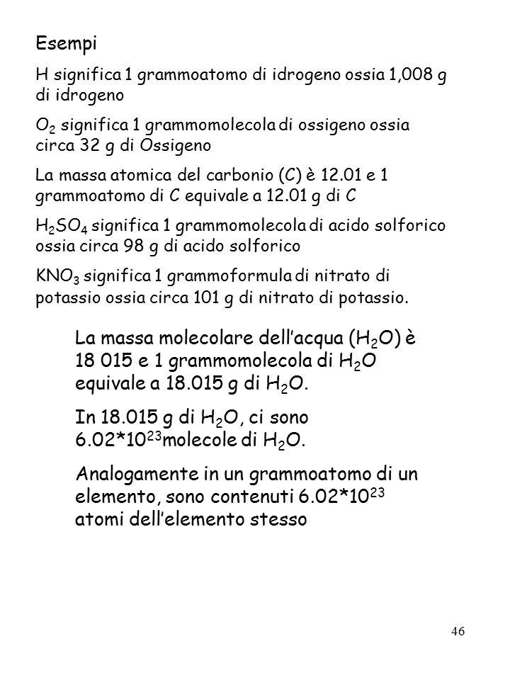 In 18.015 g di H2O, ci sono 6.02*1023molecole di H2O.