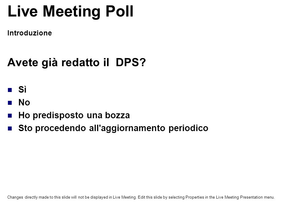 Live Meeting Poll Avete già redatto il DPS Sì No