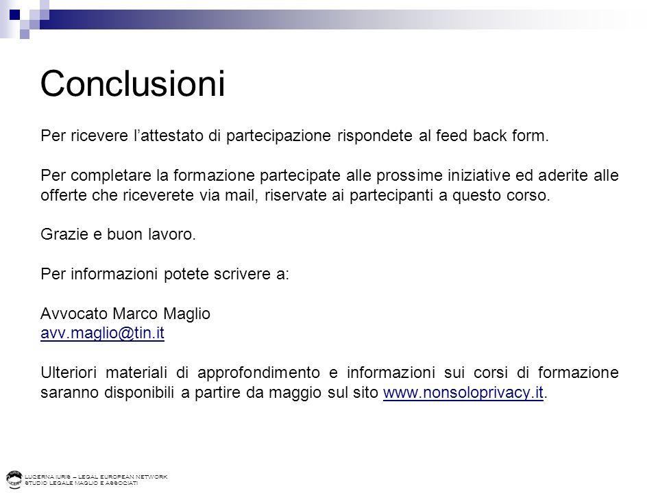 Conclusioni Per ricevere l'attestato di partecipazione rispondete al feed back form.