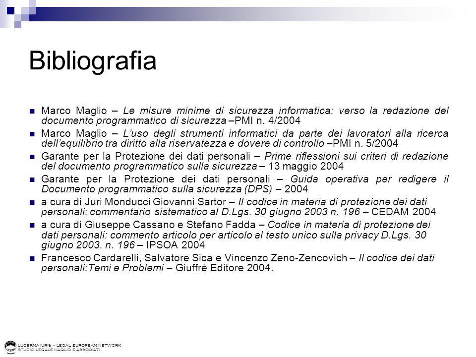 Bibliografia Marco Maglio – Le misure minime di sicurezza informatica: verso la redazione del documento programmatico di sicurezza –PMI n. 4/2004.