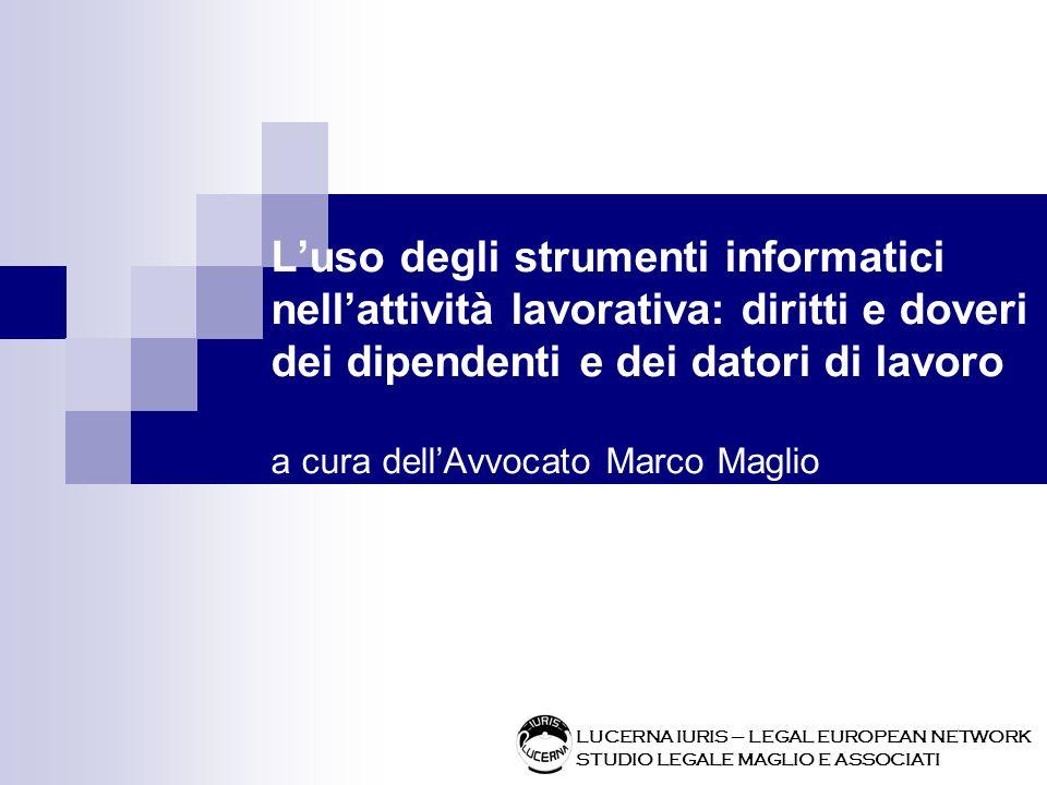 L'uso degli strumenti informatici nell'attività lavorativa: diritti e doveri dei dipendenti e dei datori di lavoro a cura dell'Avvocato Marco Maglio