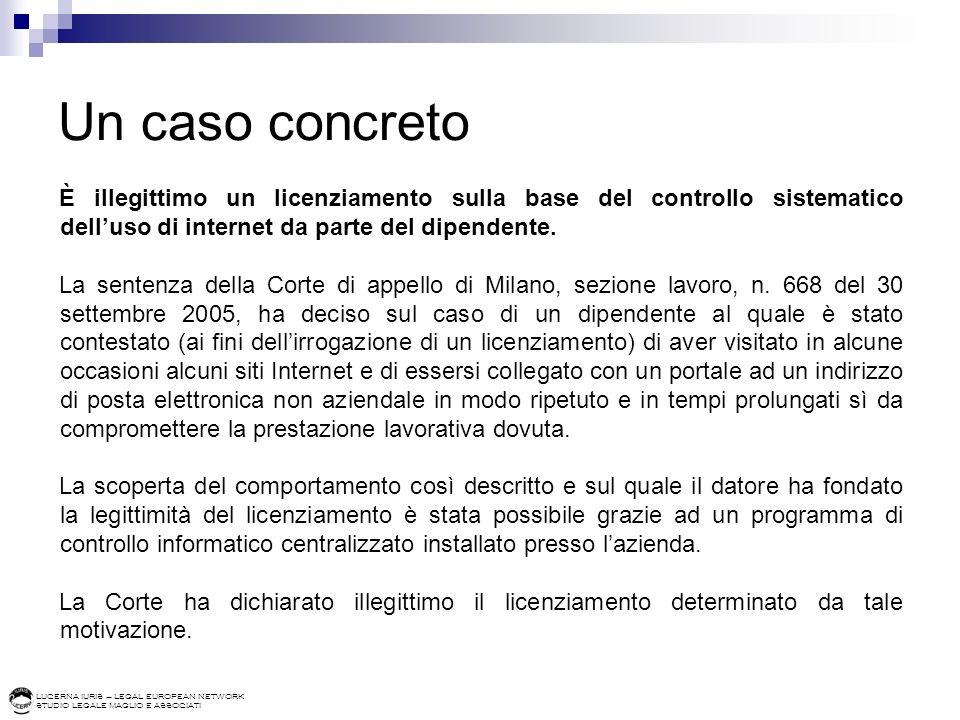 Un caso concreto È illegittimo un licenziamento sulla base del controllo sistematico dell'uso di internet da parte del dipendente.