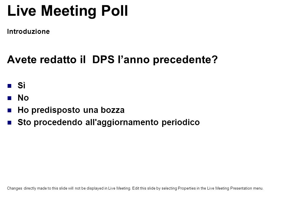 Live Meeting Poll Avete redatto il DPS l'anno precedente Sì No