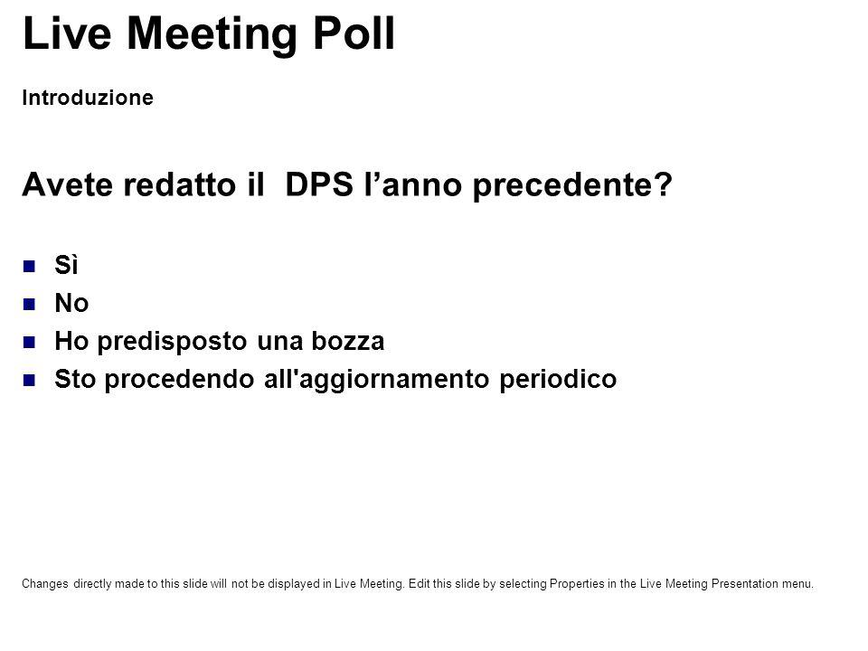 Live Meeting Poll Avete redatto il DPS l'anno precedente Sì No