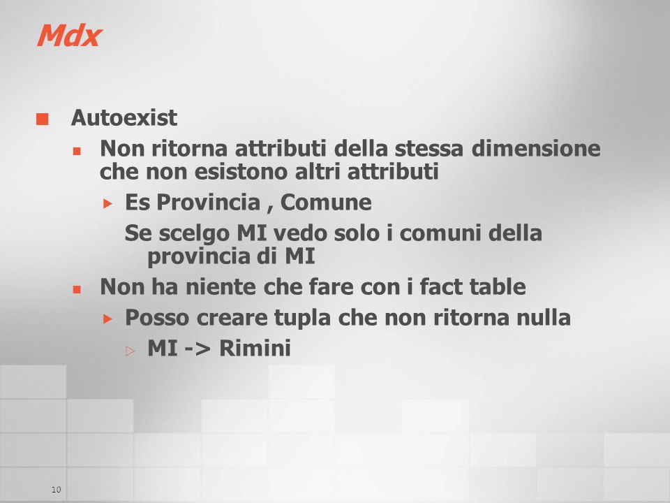 Mdx Autoexist. Non ritorna attributi della stessa dimensione che non esistono altri attributi. Es Provincia , Comune.