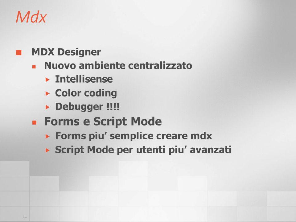 Mdx Forms e Script Mode MDX Designer Nuovo ambiente centralizzato