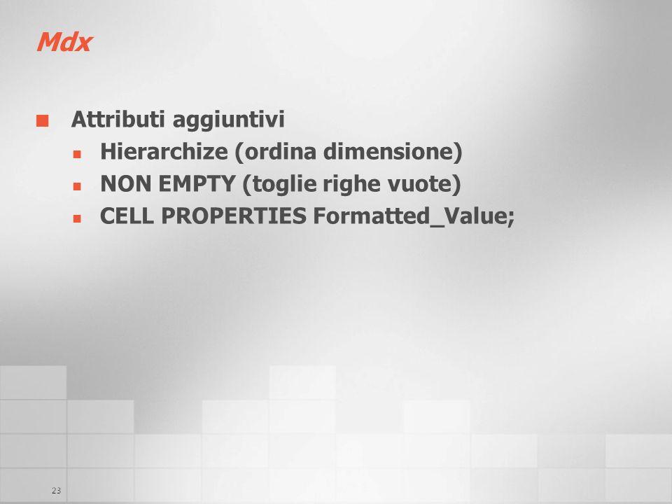 Mdx Attributi aggiuntivi Hierarchize (ordina dimensione)