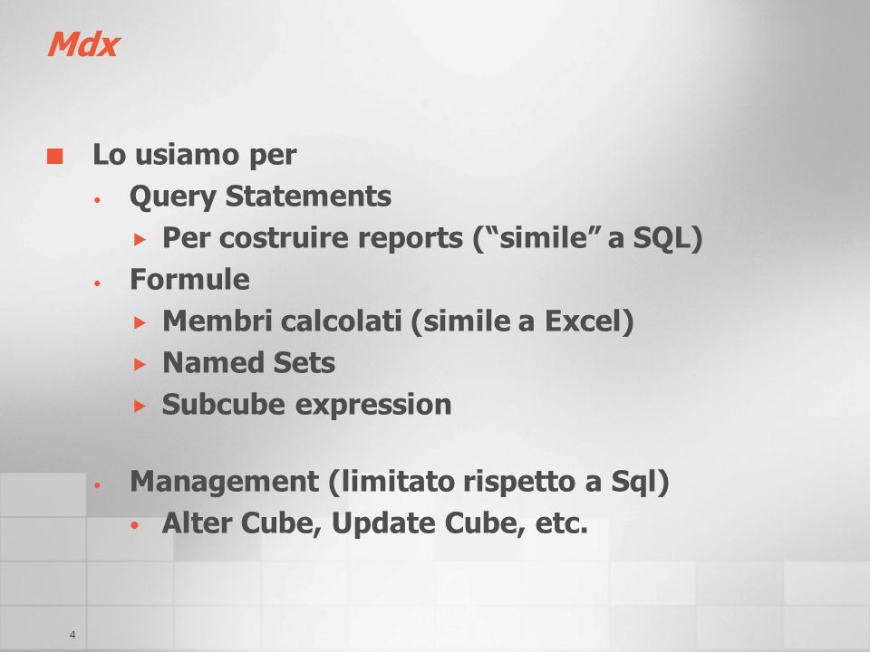 Mdx Lo usiamo per Query Statements