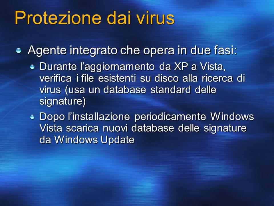 Protezione dai virus Agente integrato che opera in due fasi: