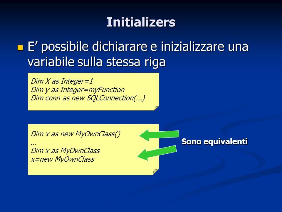 Initializers E' possibile dichiarare e inizializzare una variabile sulla stessa riga.