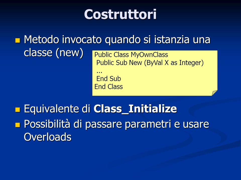 Costruttori Metodo invocato quando si istanzia una classe (new)