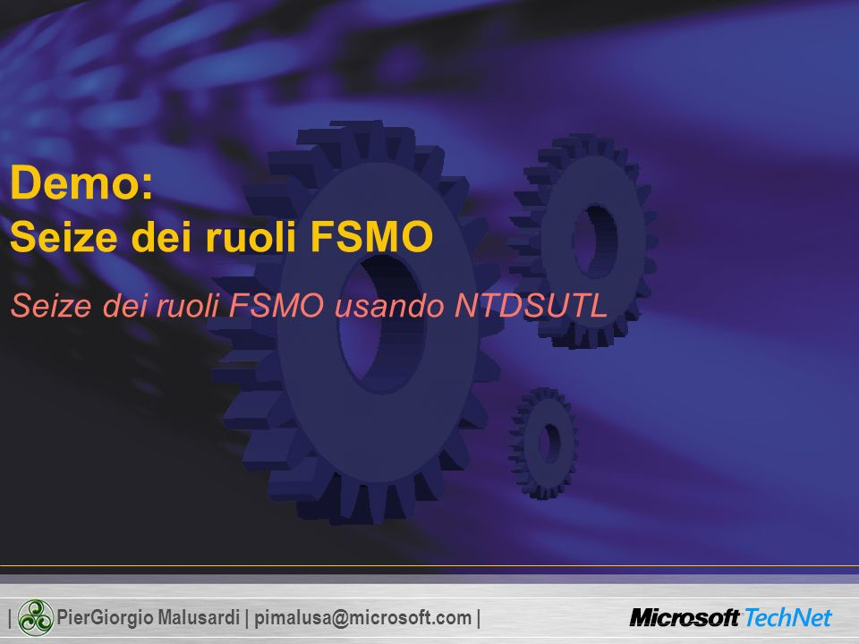 Demo: Seize dei ruoli FSMO Seize dei ruoli FSMO usando NTDSUTL