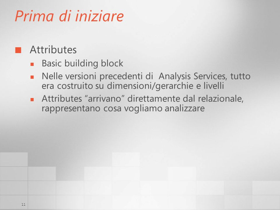 Prima di iniziare Attributes Basic building block