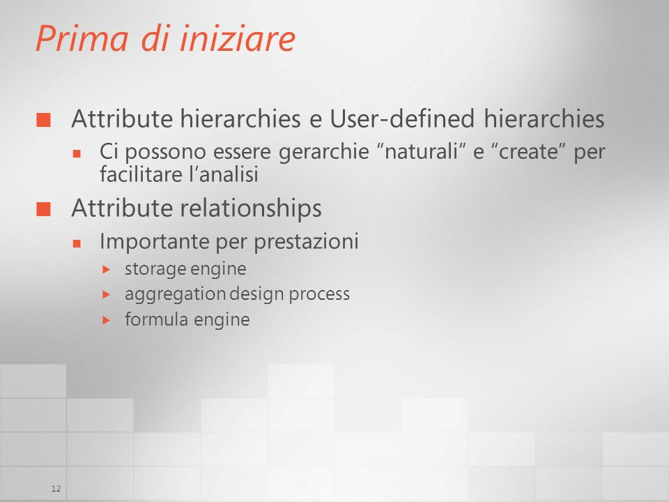 Prima di iniziare Attribute hierarchies e User-defined hierarchies