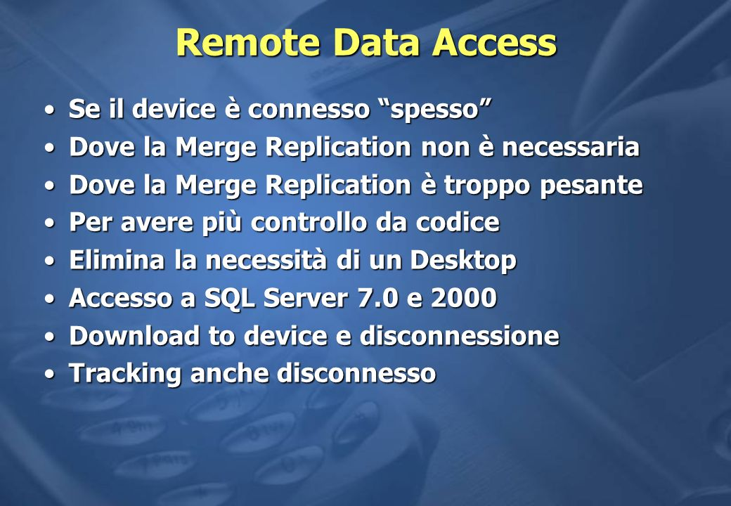 Remote Data Access Se il device è connesso spesso